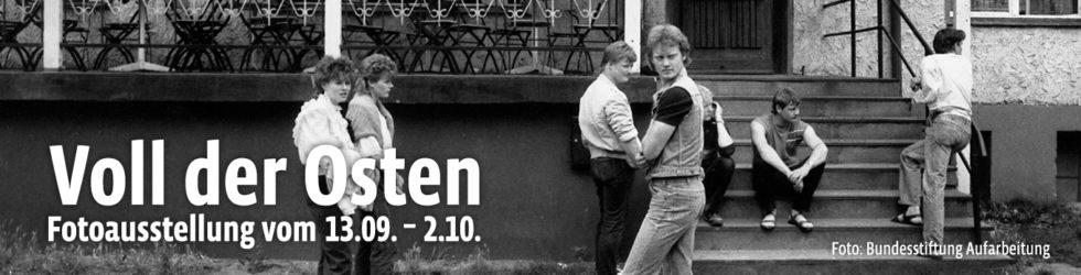 Lauterbogen - Voll der Osten - Fotoausstellung
